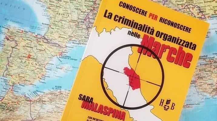 Criminalità organizzata nelle Marche, il libro di Sara Malaspina